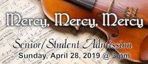 Mercy, Mercy, Mercy Tickets Senior-Student
